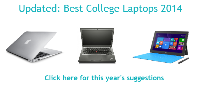 Click here to view the 2014 College Laptops list